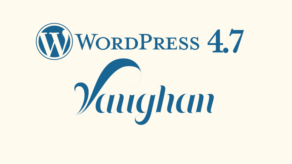 WordPress 4.7 Vaughan
